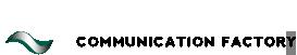 「コミュニケーション」という力があなたの未来をカタチにします・コミュニケーションファクトリー株式会社